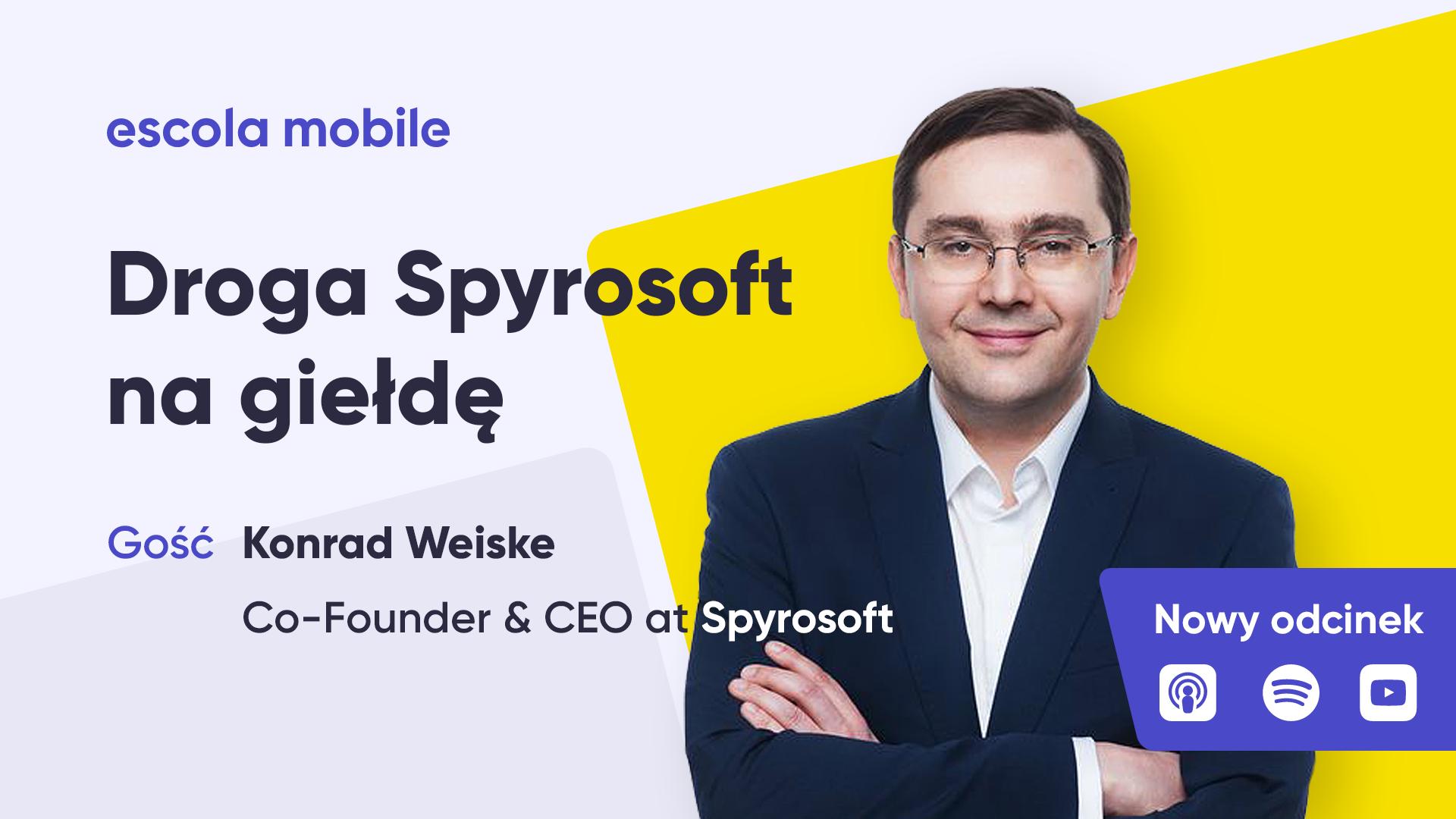 15 000% wzrostu firmy. Konrad Weiske Spyrosoft
