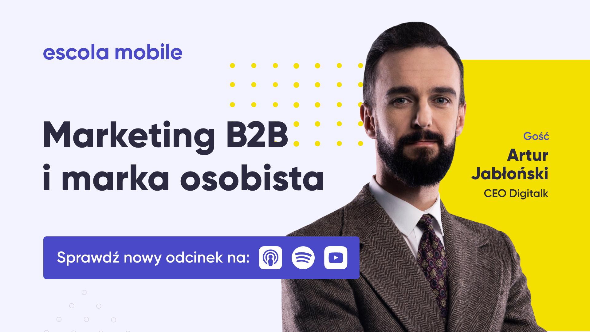 Marketing B2B dla CEO Artur Jabłoński (Digitalk) EM #85