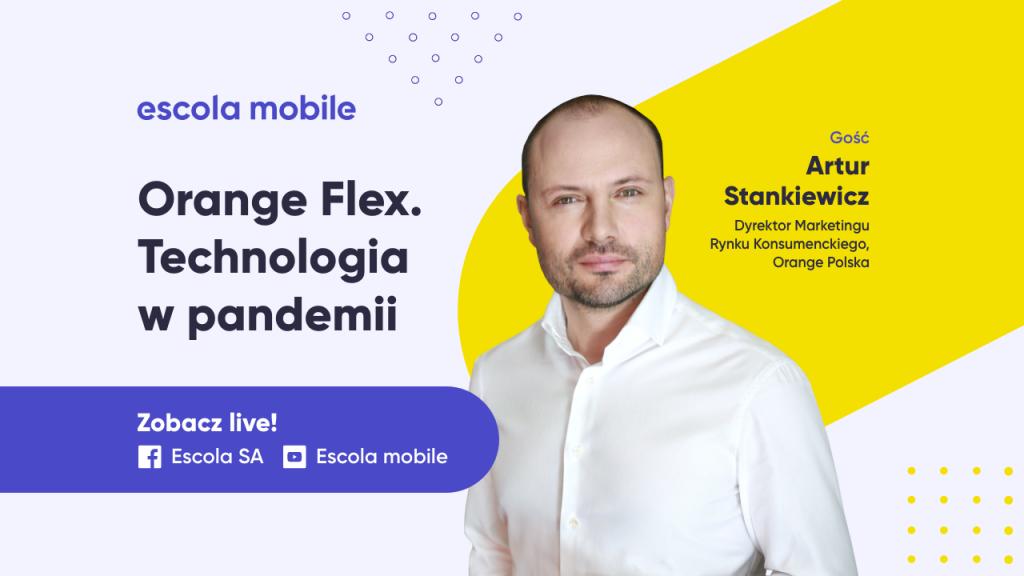 Orange Flex. Technologia w pandemii Artur Stankiewicz (Orange) EM#59
